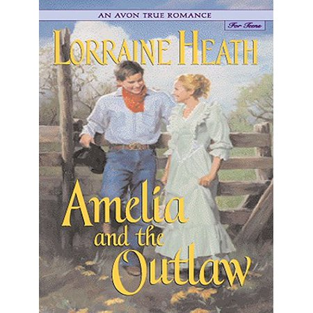An Avon True Romance: Amelia and the Outlaw - eBook ()