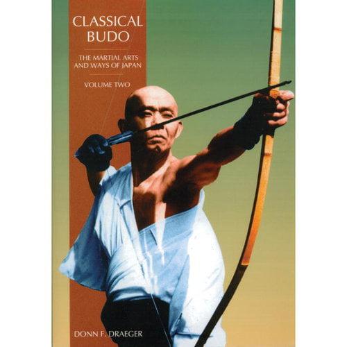 Classical Budo: The Martial Arts & Ways of Japan