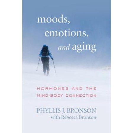 Moods, Emotions, and Aging : Hormones and the Mind-Body