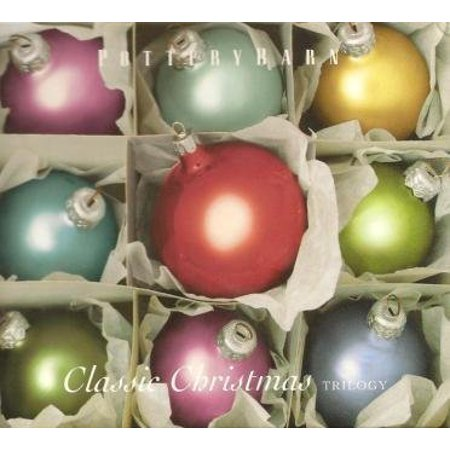 Pottery Barn   Classic Christmas Trilogy  Set Of 3 Audio Cds By Various Artists   2005  By N A  2005 01 01