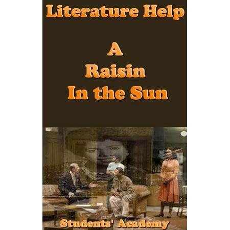 Literature Help: A Raisin In the Sun - eBook (A Raisin In The Sun Full Text Script)