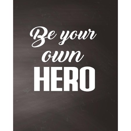 Be Your Own Hero, Chalkboard, Quote Inspiration Notebook, Dream Journal Diary, Dot Grid - Blank No Lined -Graph Paper, 8 X 10, 120 Page: Inspiring Your Ideas and Tips for - Dot To Dot Printable