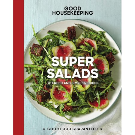 Good Housekeeping Super Salads : 70 Fresh and Simple