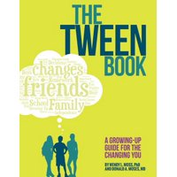 The Tween Book : A Growing-Up Guide for the Changing You