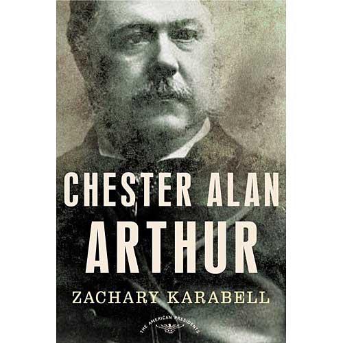Chester Alan Arthur: The American Presidents