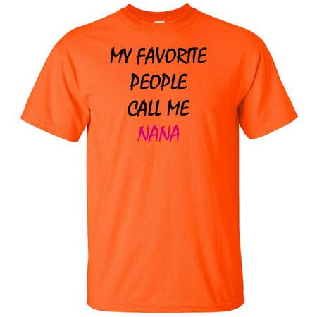 My Favorite People Call Me Nana Adult T-Shirt