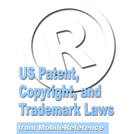 Us Patent, Copyright, And Trademark Laws Study Guide (Mobi Reference) - (History Of Copyright Law In The Us)