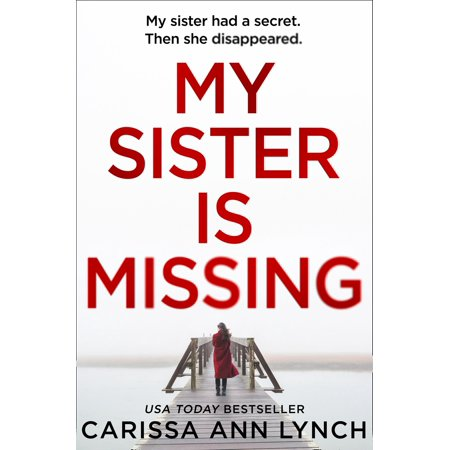 My Sister is Missing: The most creepy, fast-paced and gripping thriller of 2019 -