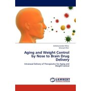 Aging and Weight Control by Nose to Brain Drug Delivery