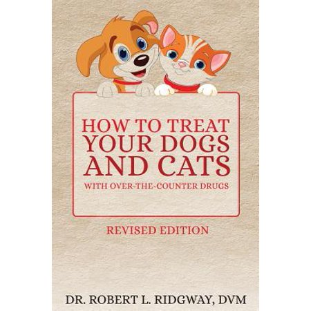 How to Treat Your Dogs and Cats with Over-The-Counter (Drug Treats)
