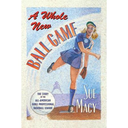 - A Whole New Ball Game : The Story of the All-American Girls Professional Baseball League