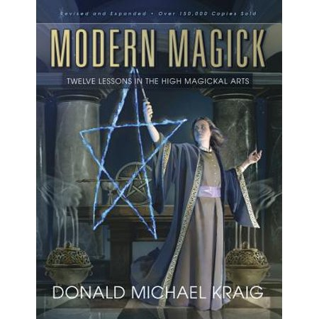 Modern Magick : Twelve Lessons in the High Magickal
