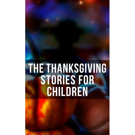 The Thanksgiving Stories for Children - eBook (Kids Thanksgiving)