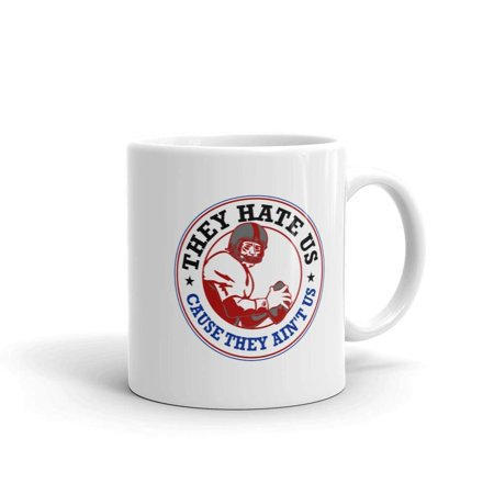They Hate Us Cause They Ain't Us Funny Novelty Humor 11oz White Ceramic Glass Coffee Tea Mug Cup