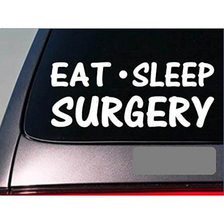 Eat Sleep Surgery Sticker *H18* 8