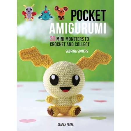 Pocket Amigurumi : 20 Mini Monsters to Crochet and Collect (Mini Monster)