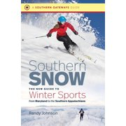 Southern Gateways Guides: Southern Snow: The New Guide to Winter Sports from Maryland to the Southern Appalachians (Paperback)