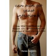 Can Men Get Yeast Infections? - eBook
