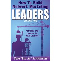 How To Build Network Marketing Leaders Volume Two : Activities and Lessons for MLM Leaders
