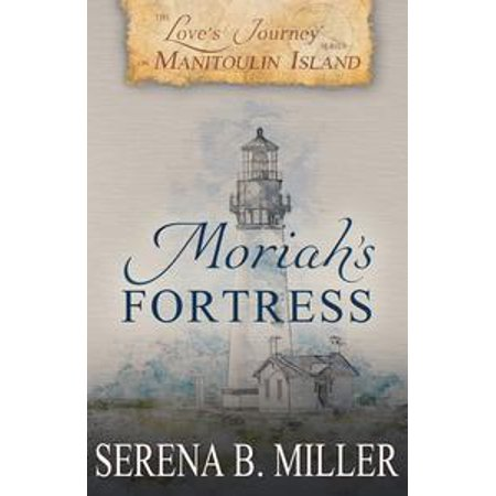 Love's Journey on Manitoulin Island: Moriah's Fortress (Book 2) - -