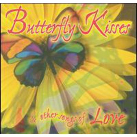 Butterfly Kisses And Other Songs Of Love