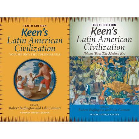 Keen's Latin American Civilization: A Primary Source Reader