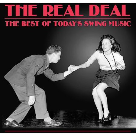 The Real Deal: The Best Of Today's Swing Music