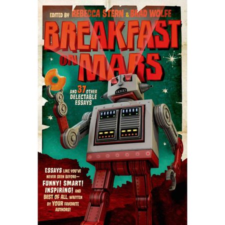 Breakfast on Mars: And 37 Other Delectable Essays by