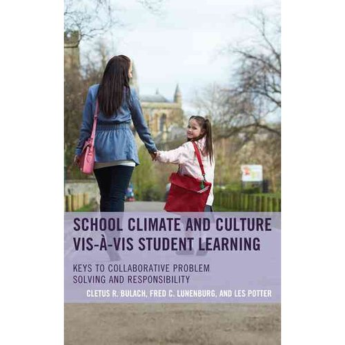 School Climate and Culture Vis-�-VIS Student Learning : Keys to Collaborative Problem Solving and Responsibility
