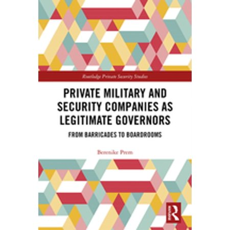 Private Military and Security Companies as Legitimate Governors -