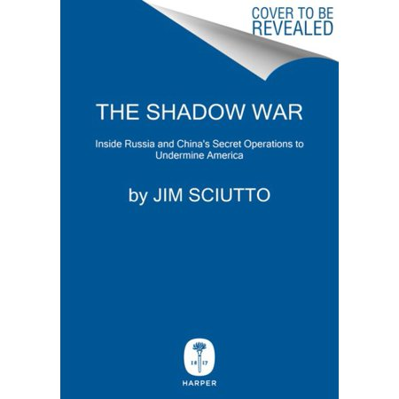 The Shadow War : Inside Russia's and China's Secret Operations to Defeat (Best Secret Wars Comics)