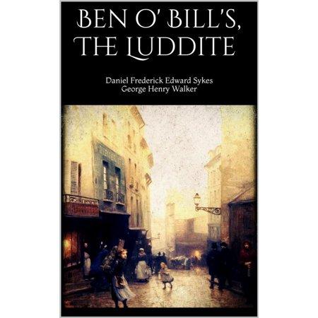 Ben o' Bill's, The Luddite - eBook