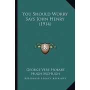 You Should Worry Says John Henry (1914)