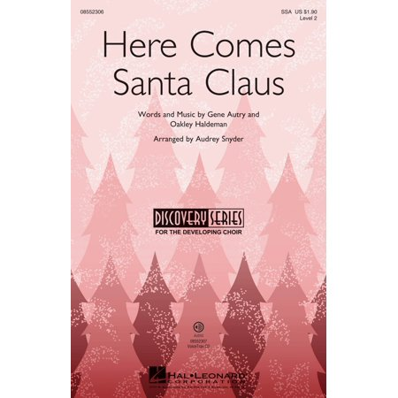 Hal Leonard Santas - Hal Leonard Here Comes Santa Claus (Discovery Level 2) SSA by Gene Autry arranged by Audrey Snyder