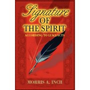 Signature of the Spirit : According to Luke/Acts