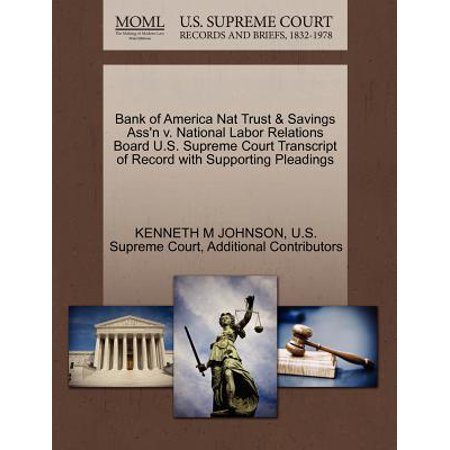 Bank of America Nat Trust & Savings Ass'n V. National Labor Relations Board U.S. Supreme Court Transcript of Record with Supporting