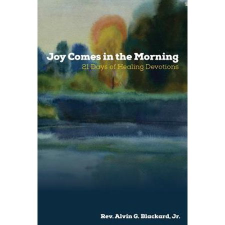 Joy Comes in the Morning : 21 Days of Healing