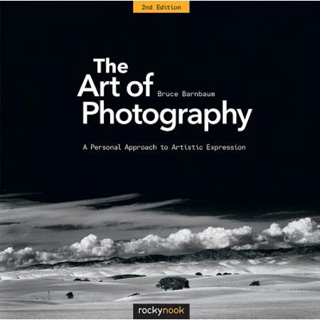 The Art of Photography, 2nd Edition : A Personal Approach to Artistic (Chemistry A Molecular Approach Second Canadian Edition)