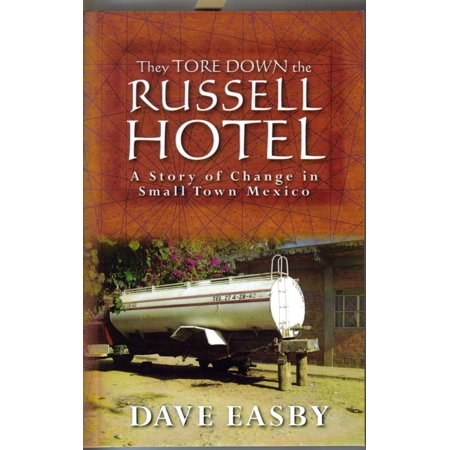 They Tore Down the Russell Hotel: A Story of Change in Small Town Mexico -