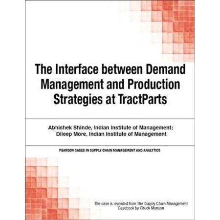 The Interface between Demand Management and Production Strategies at TractParts - (Demand Forecasting In Production And Operations Management)