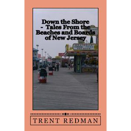 Down the Shore: Tales From the Beaches and Boards of New Jersey - - Jersey Shore Themed Party
