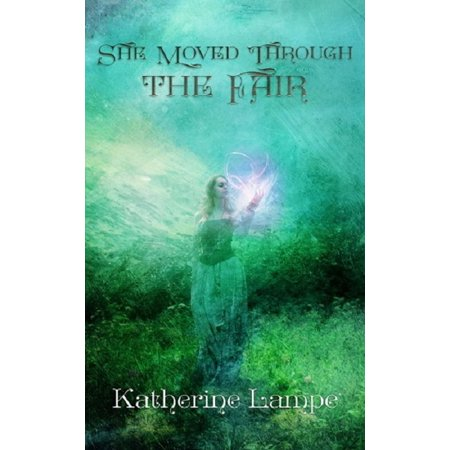 She Moved Through The Fair - eBook