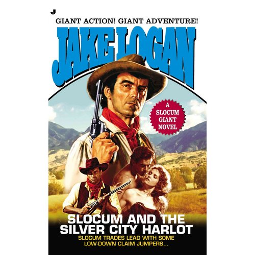Slocum and the Silver City Harlot