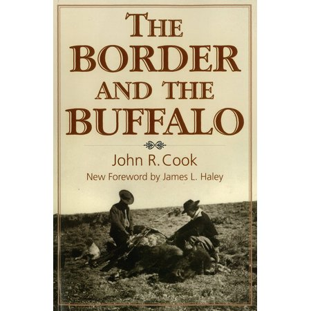 The  Border and the Buffalo : An Untold Story of the Southwest Plains