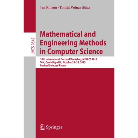 Mathematical and Engineering Methods in Computer Science - eBook ()