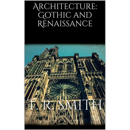 Architecture: Gothic and Renaissance - eBook