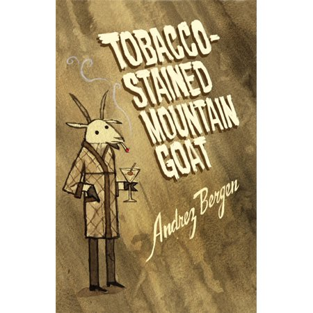 Tobacco-Stained Mountain Goat - eBook ()