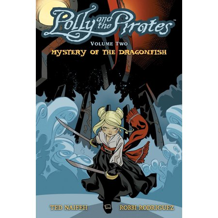 Polly and the Pirates Vol. 2 : Mystery of the Dragonfish (Polly Pirates)