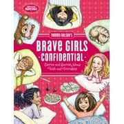 Tommy Nelson's Brave Girls Confidential : Stories and Secrets about Faith and Friendship