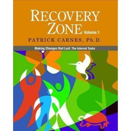 Recovery Zone: Making Changes That Last: The Internal Tasks